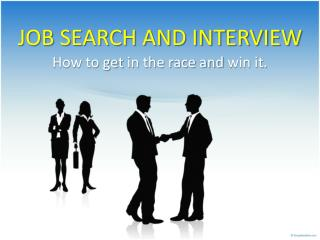 JOB SEARCH AND INTERVIEW