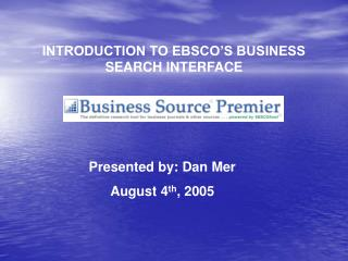INTRODUCTION TO EBSCO'S BUSINESS SEARCH INTERFACE