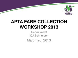 APTA FARE COLLECTION WORKSHOP 2013