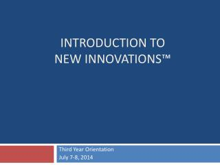 Introduction to New Innovations™