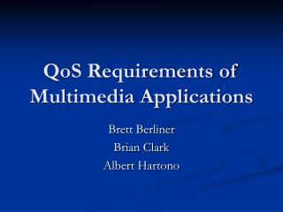 QoS Requirements of Multimedia Applications