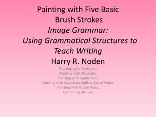 Painting with Participles Painting with Absolutes Painting with Appositives