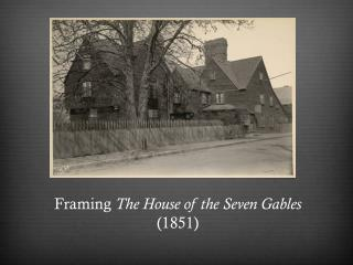 Framing  The House of the Seven Gables  (1851)