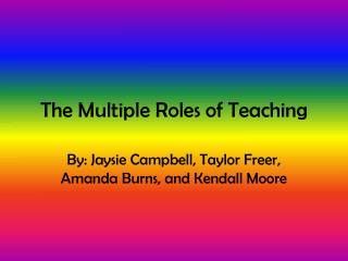 The Multiple Roles of Teaching