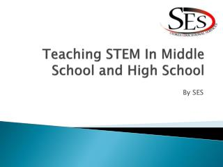 Teaching STEM In Middle School and High School