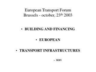 European Transport Forum Brussels - october, 23 th  2003