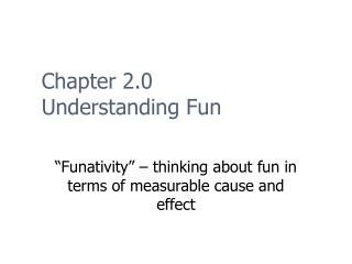 Chapter 2.0 Understanding Fun