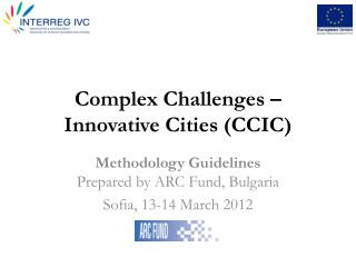 Complex Challenges –  Innovative  Cities (CCIC)