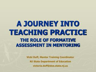 A JOURNEY INTO TEACHING PRACTICE