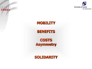 MOBILITY BENEFITS COSTS Asymmetry SOLIDARITY