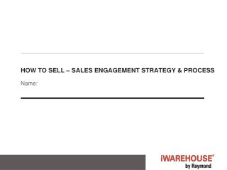 How to Sell  – Sales Engagement Strategy & Process