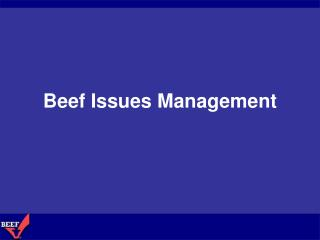 Beef Issues Management