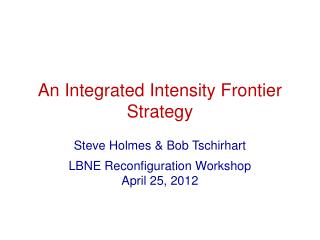 An Integrated Intensity Frontier Strategy