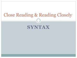 Close Reading & Reading Closely