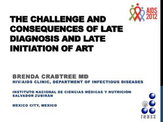 The challenge and consequences of late diagnosis and  late initiation  of ART