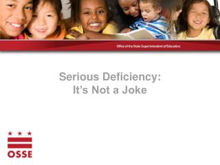 Serious Deficiency: It's Not a Joke