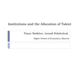 Institutions and the Allocation of Talent