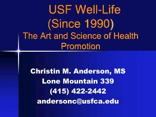 USF Well-Life  (Since 1990) The Art and Science of Health Promotion