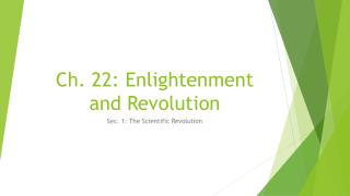 Ch. 22: Enlightenment and Revolution