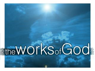 the works of God