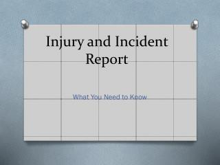 Injury and Incident Report