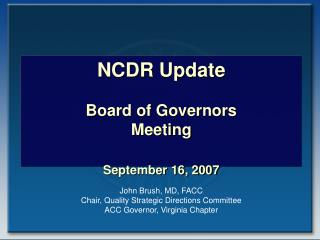 NCDR Update Board of Governors Meeting September 16, 2007