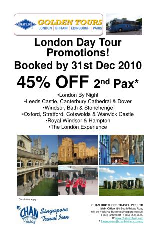 London Day Tour Promotions! Booked by  31st Dec  2010 45 % OFF  2 nd  Pax* London By Night