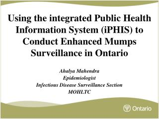 Using the integrated Public Health Information System iPHIS to Conduct Enhanced Mumps Surveillance in Ontario