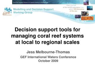Decision support tools for managing coral reef systems at local to regional scales