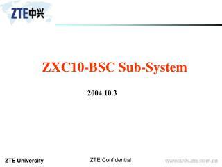 ZXC10-BSC Sub-System