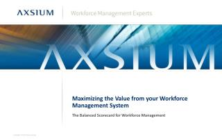 Maximizing the Value from your Workforce Management System