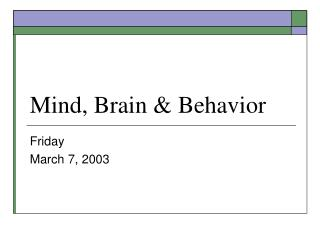 Mind, Brain & Behavior