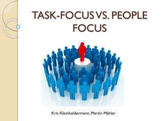 Task-Focus vs. People Focus