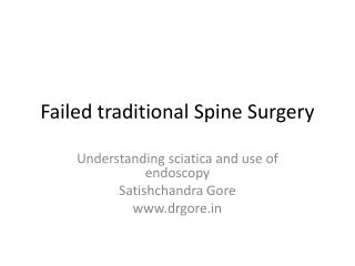 Failed traditional Spine Surgery