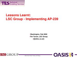 Lessons Learnt: LSC Group - Implementing AP-239