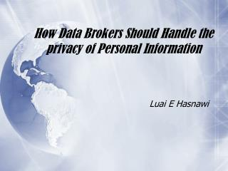 How Data Brokers Should Handle the privacy of Personal Information
