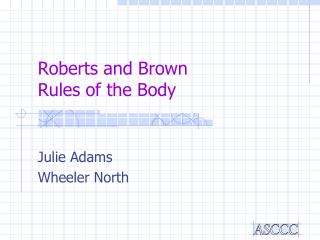 Roberts and Brown Rules of the Body