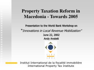 Property Taxation Reform in Macedonia - Towards 2005