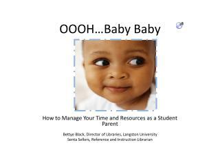 OOOH…Baby Baby