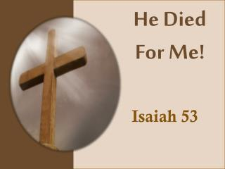 He Died For Me!