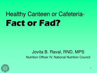 Healthy Canteen or Cafeteria-  Fact or Fad?
