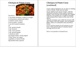 Chickpea & Potato Curry From Emily Ingredients 1 cup dried chickpeas, soaked overnight