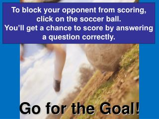 Go for the Goal!