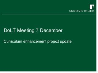 DoLT Meeting 7 December Curriculum enhancement project update