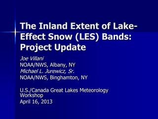 The Inland Extent of Lake-Effect Snow  (LES) Bands: Project Update