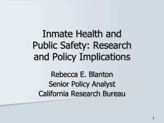 Inmate Health and  Public Safety: Research and Policy Implications