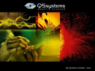 Q5 Systems Limited -  2005