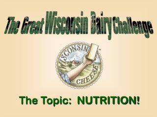 The Topic:  NUTRITION!
