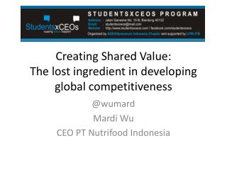 Creating Shared Value:  The lost ingredient in developing global competitiveness