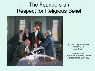 The Founders on  Respect for Religious Belief